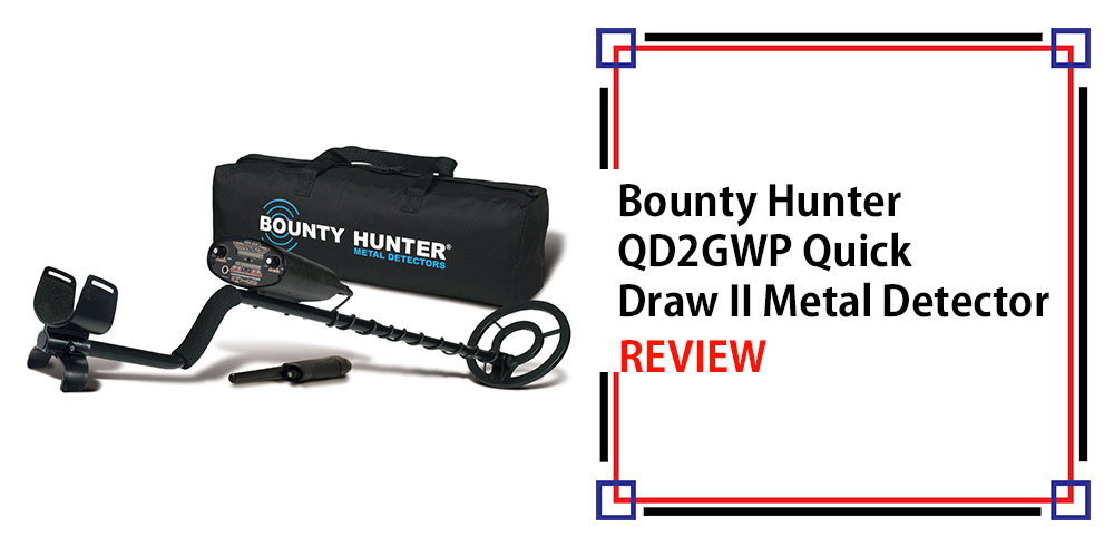 Bounty Hunter QD2GWP Quick Draw II Metal Detector Review