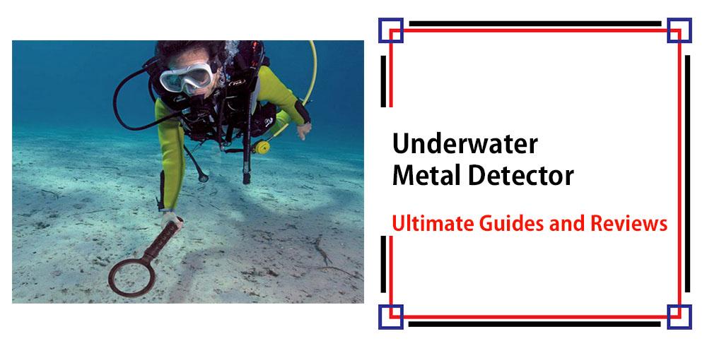 Underwater Metal Detector – Ultimate Guides & Reviews